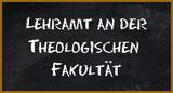 Lehramt an der Theologischen Fakultät
